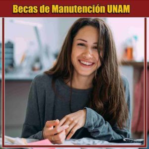 Becas de Manutención UNAM